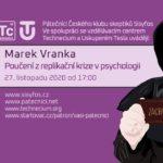 Marek Vranka: Poučení z replikační krize v psychologii, 27. listopadu 2020