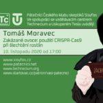 Tomáš Moravec: Zakázané ovoce- použití CRISPR-CaS9 při šlechtění rostlin, 10. listopadu 2020