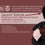 Jaromír Šrámek: Stalinova smrt - diktátorův konec pohledem patologa, 18. prosince 2020