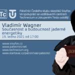 Vladimír Wagner: Současnost a budoucnost jaderné energetiky, 19. ledna 2021