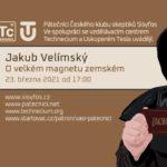 Jakub Velímský: O velkém magnetu zemském (23. března 2021)
