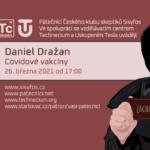 Daniel Dražan: Covidové vakcíny (26. března 2021)