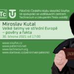 Miroslav Kutal: Velké šelmy ve střední Evropě – pověry a fakta (30. března 2021)