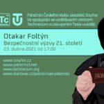Otakar Foltýn: Bezpečnostní výzvy 21. století, 23. dubna 2021