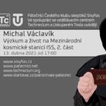Michal Václavík: Výzkum a život na Mezinárodní kosmické stanici II,  13. dubna 2021