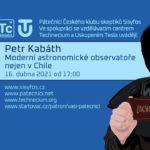 Petr Kabáth: Moderní astronomické observatoře nejen v Chile, 16. dubna 2021