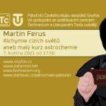 Martin Ferus: Alchymie cizích světů aneb malý kurz astrochemie, 7. května 2021