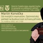 Martin Konvička: Od motýlů k mamutům - optimistický pohled na budoucnost ochrany přírody, 14. května 2021