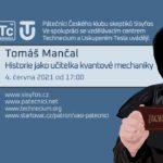 Tomáš Mančal: Historie jako učitelka kvantové mechaniky, 4. června 2021