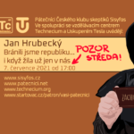 Jan Hrubecký: Bránili jsme republiku...i když žila už jen v nás, 7. července 2021