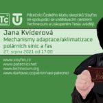 Jana Kvíderová: Mechanismy adaptace/aklimatizace polárních sinic a řas, 27. srpna 2021