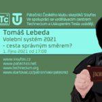 Tomáš Lebeda: Volební systém 2021 - cesta správným směrem?, 1. 10. 2021