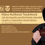 Klára Hulíková Tesárková: Jak demografie pomáhá hledat odpovědi na jedny z nejstarších otázek lidstva, 15. října 2021